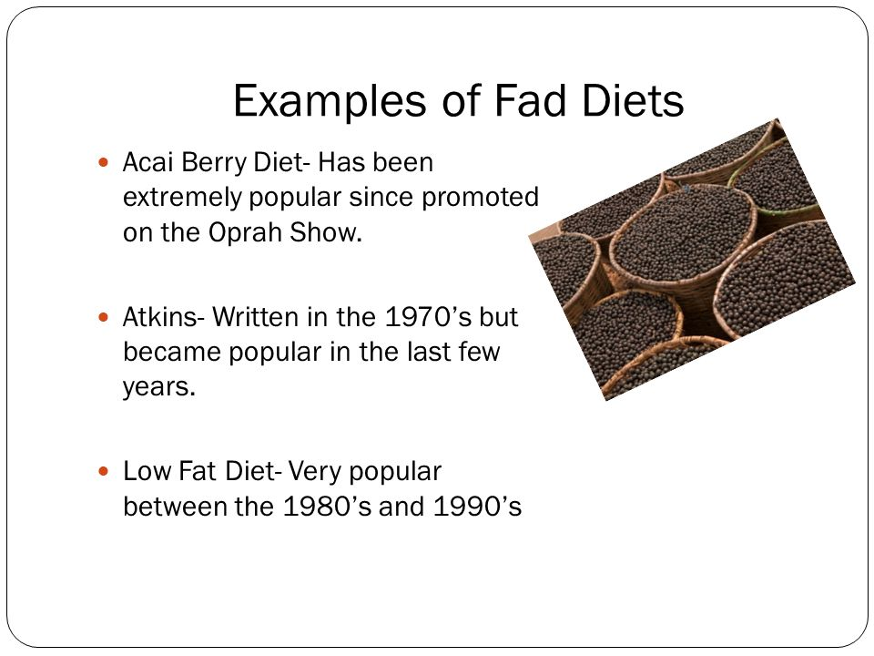 Examples Of Fad Diets Acai Berry Diet Has Been Extremely Popular Since Promoted On The