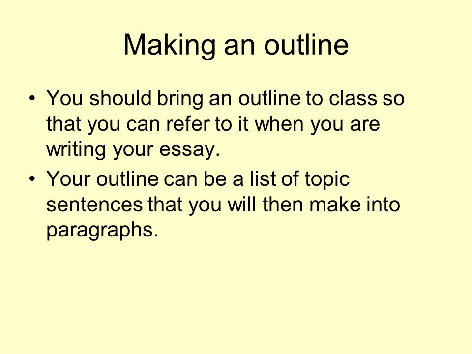who to write an essay outline Use those main ideas as the headings for your outline remember to start with your introduction as the first heading, add headings for each main idea in your argument, and finish with a conclusion for example, an outline for a five-paragraph essay on why i love my dog might have the following headings: i introduction ii.