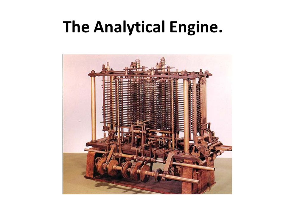 The Analytical Engine.