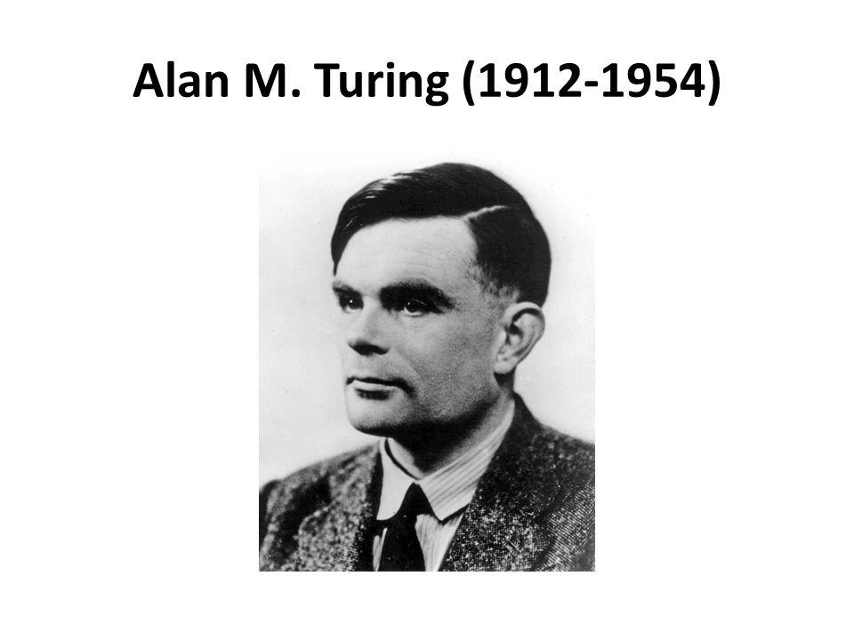 Alan M. Turing (1912-1954)
