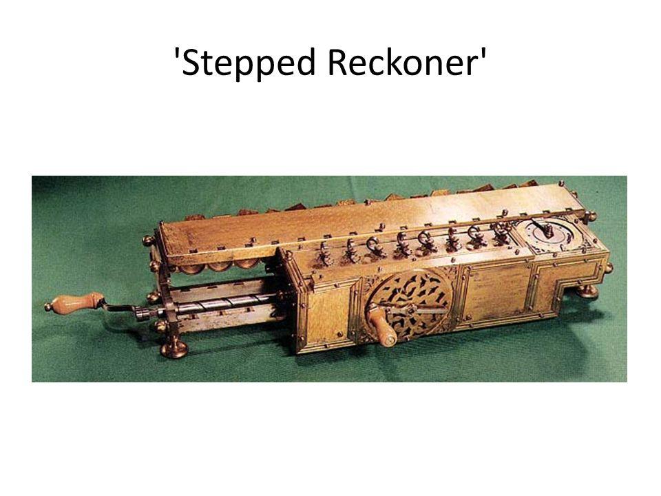 Stepped Reckoner