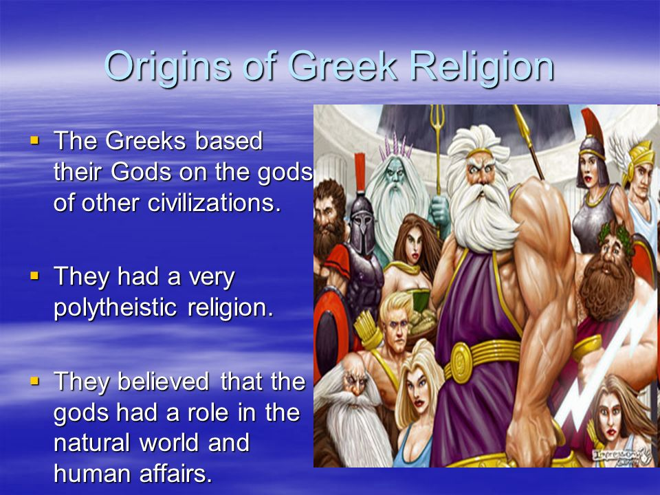 Religion Of The Greeks Class Objective We Will Understand How - Greek religion