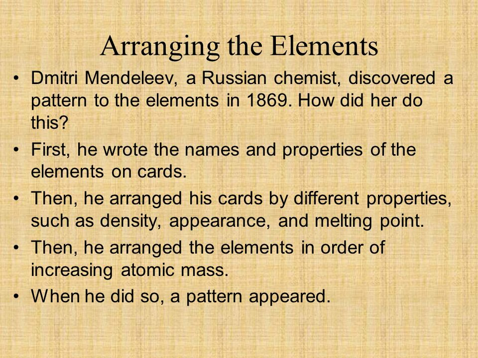 The periodic table of elements at the end of this lesson you arranging the elements dmitri mendeleev a russian chemist discovered a pattern to the elements urtaz Gallery