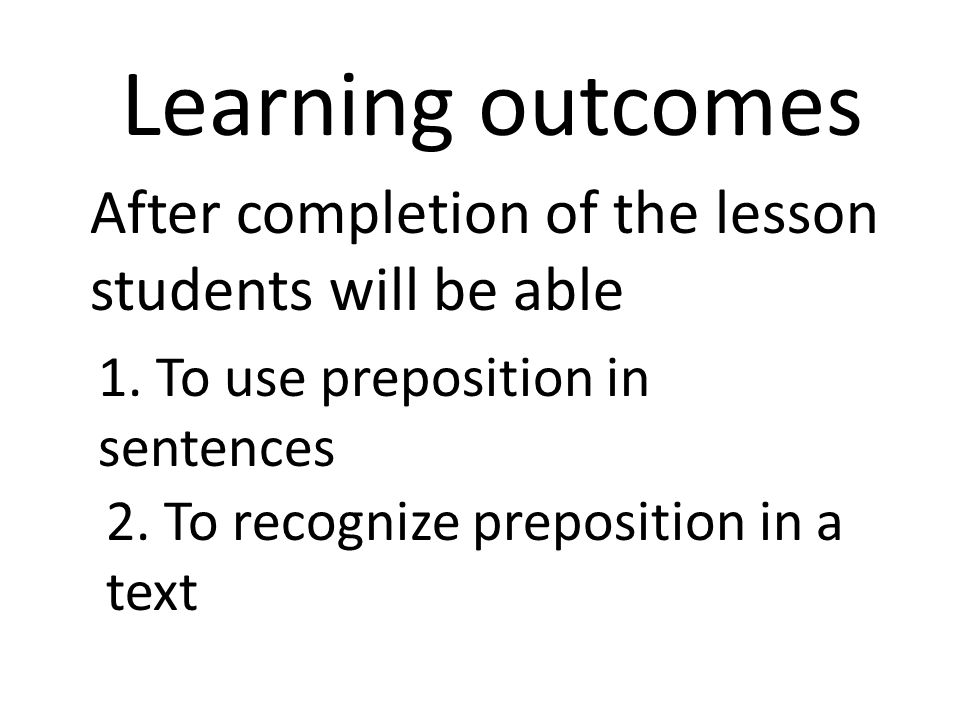 Learning outcomes After completion of the lesson students will be able 1.