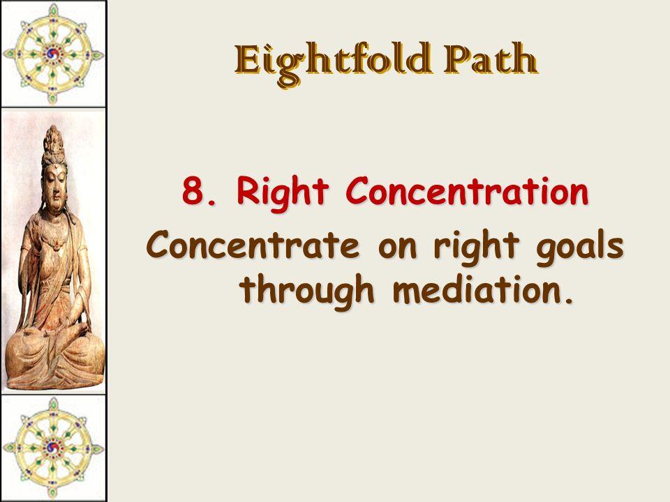 Eightfold Path 7.