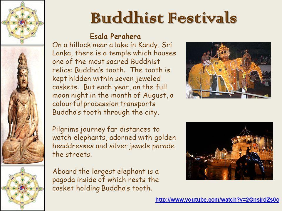 Buddhist Festivals Vesak Celebrates the birth, enlightenment and death of Siddhartha Gautama.