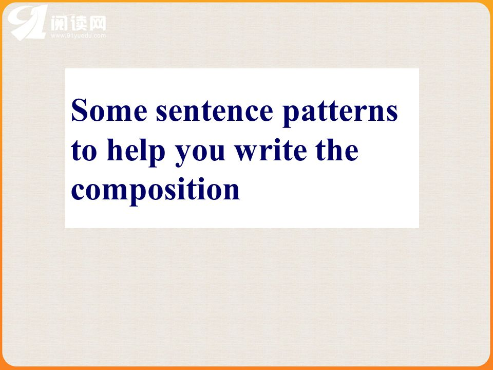 Some sentence patterns to help you write the composition