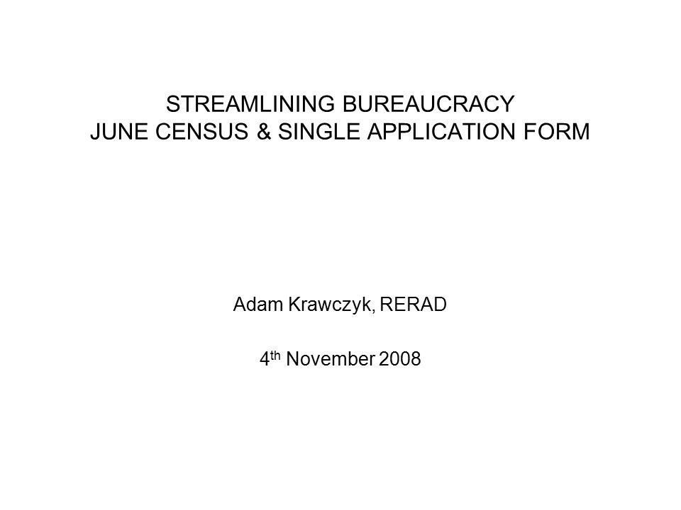Streamlining bureaucracy june census single application form 1 streamlining bureaucracy june census single application form adam krawczyk rerad 4 th november 2008 sciox Gallery
