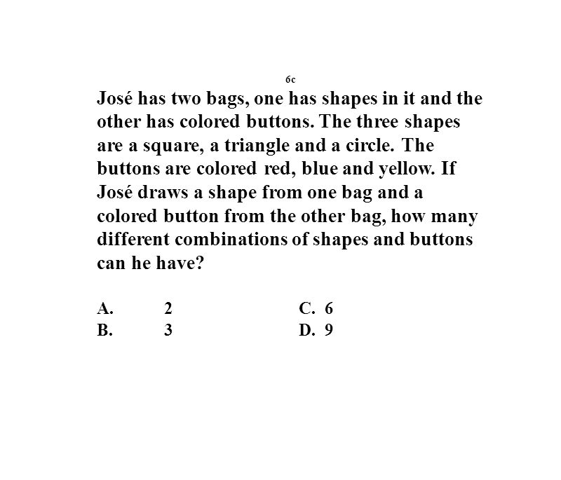 6c José has two bags, one has shapes in it and the other has colored buttons.