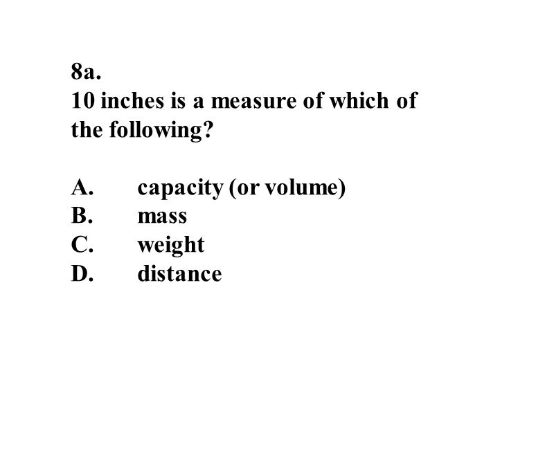 8a. 10 inches is a measure of which of the following.