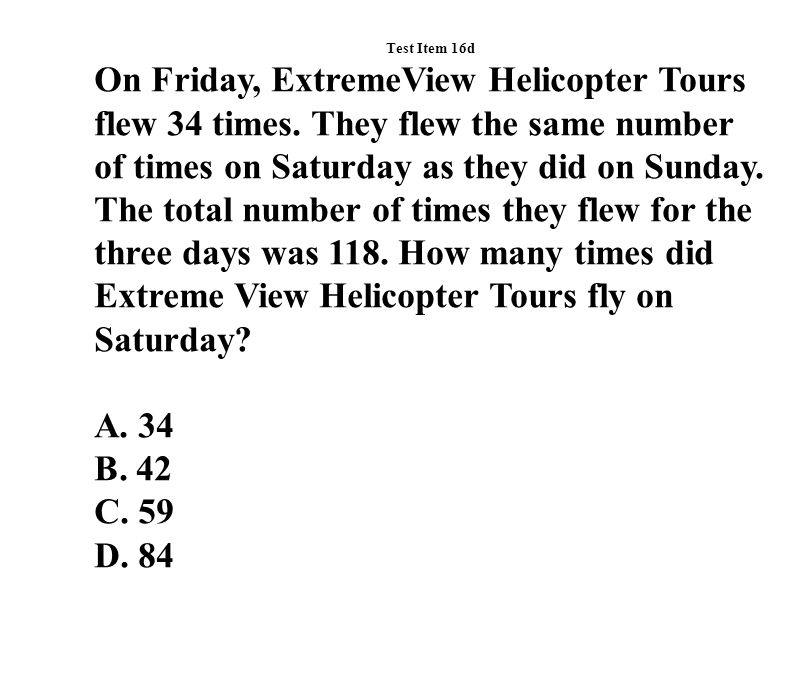 Test Item 16d On Friday, ExtremeView Helicopter Tours flew 34 times.