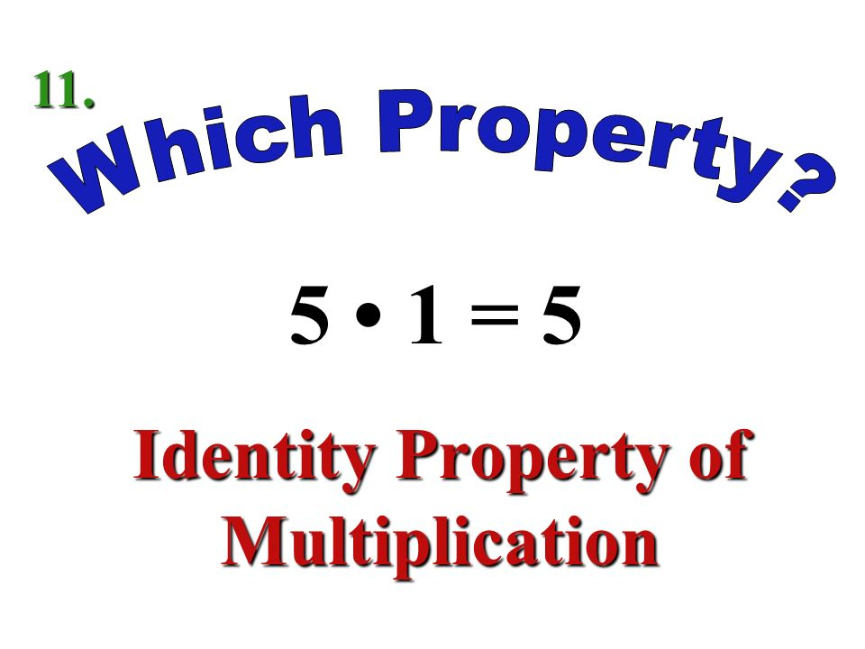 6(78) = (67)8 Associative Property of Multiplication 10.