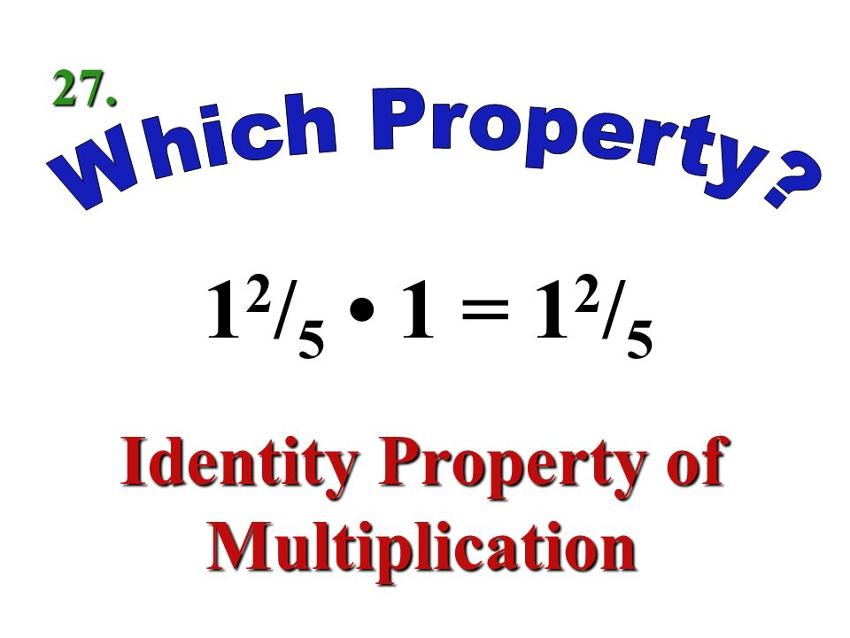 3 / 4 – 6 / 7 = – 6 / / 4 Commutative Property of Addition 26.
