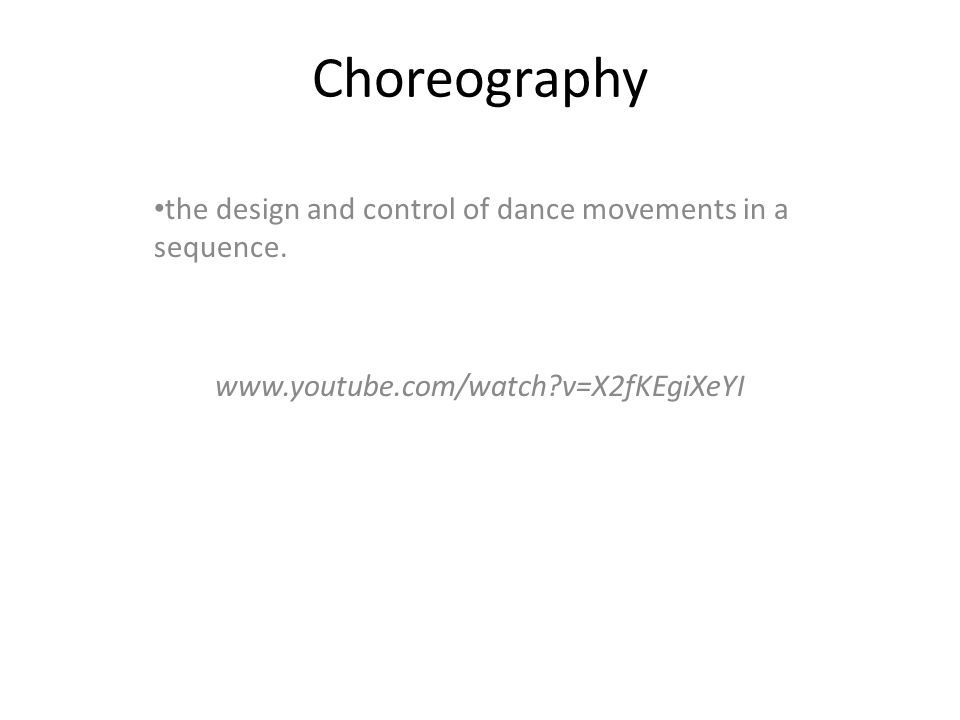 Choreography the design and control of dance movements in a sequence.