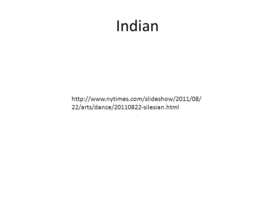 Indian   22/arts/dance/ silesian.html