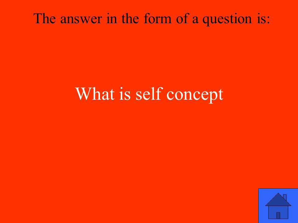 What is self concept The answer in the form of a question is: