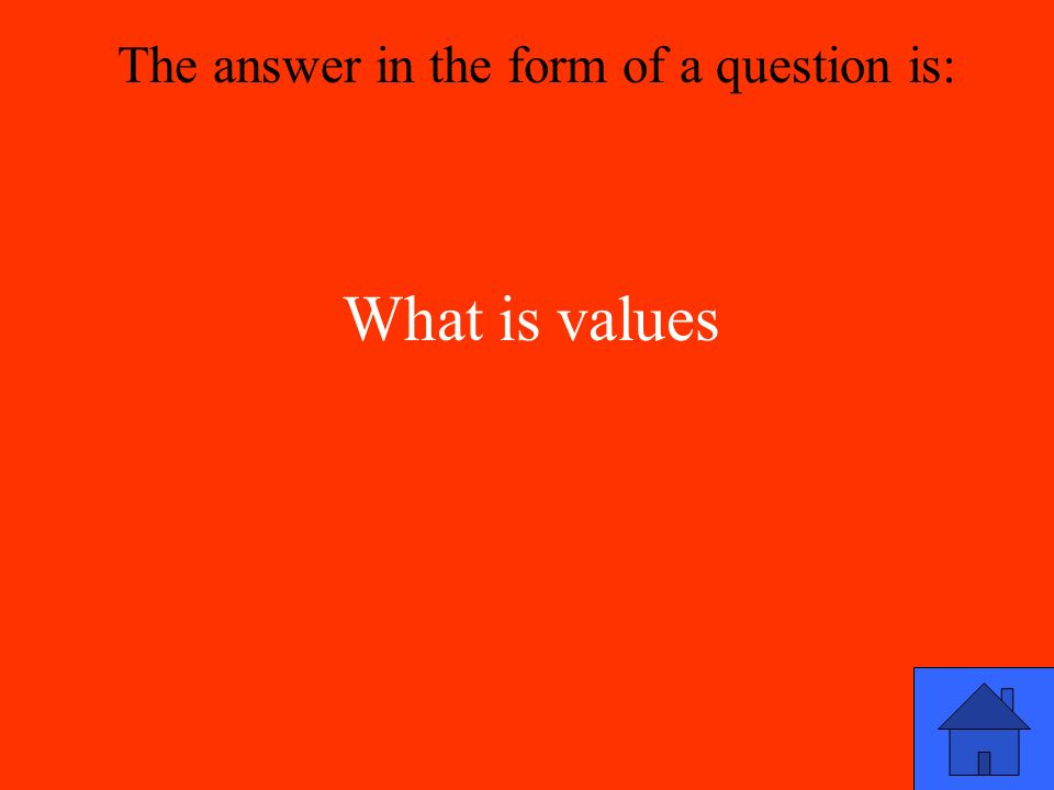 What is values The answer in the form of a question is: