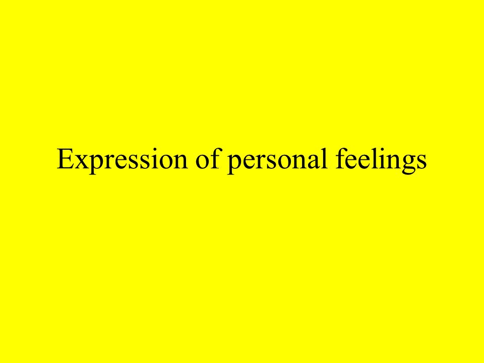 Expression of personal feelings