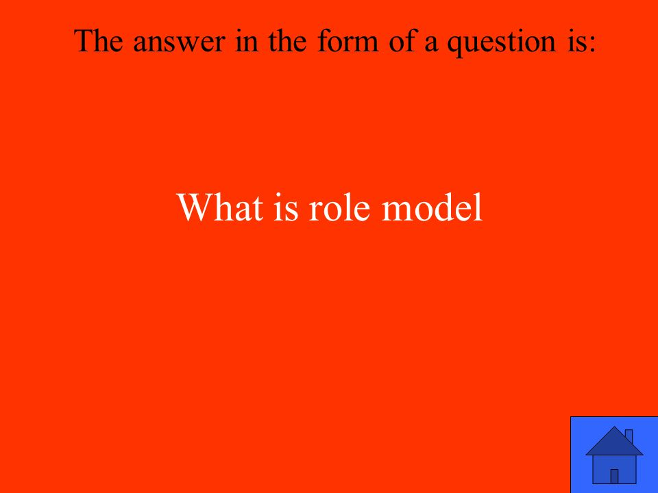 What is role model The answer in the form of a question is: