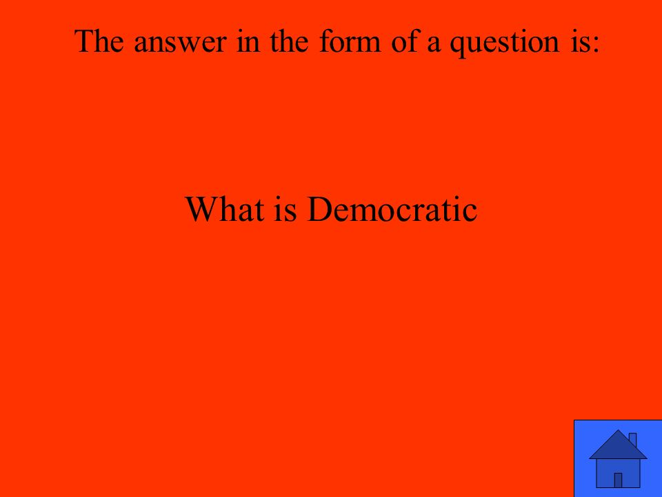 What is Democratic The answer in the form of a question is:
