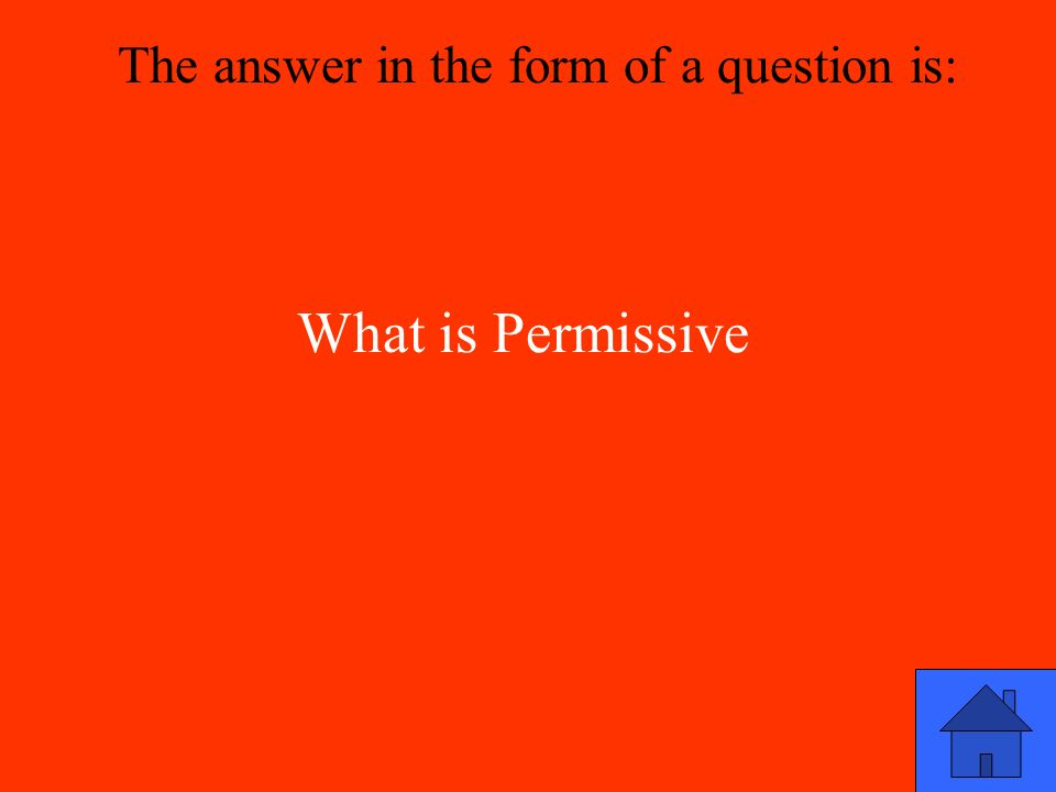 What is Permissive The answer in the form of a question is: