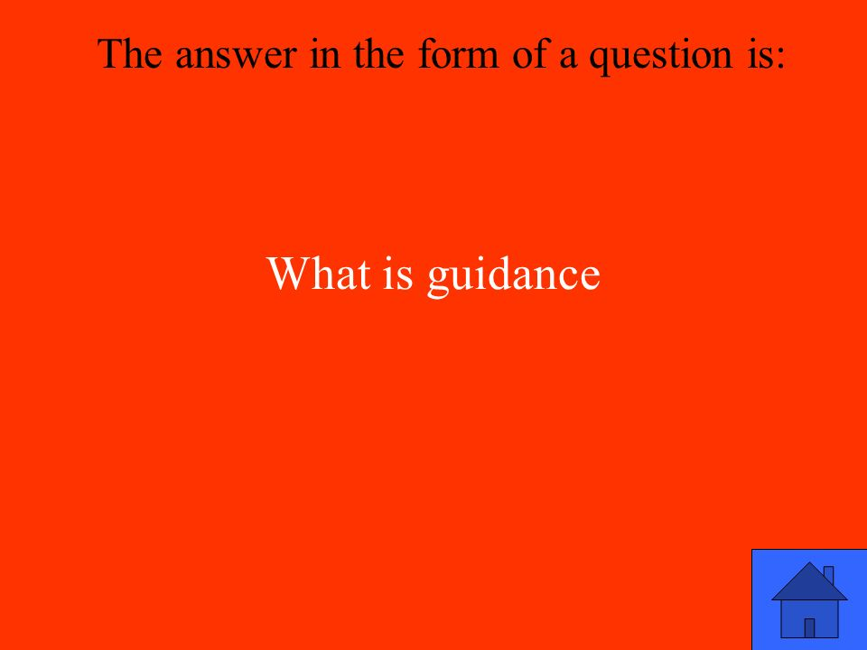 What is guidance The answer in the form of a question is: