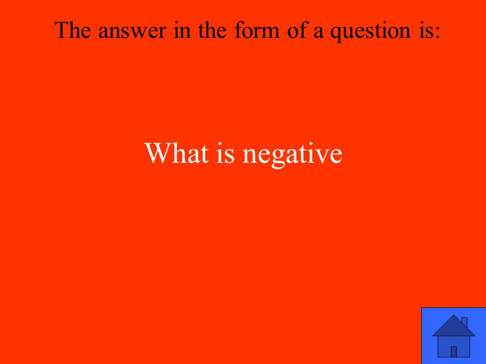 What is negative The answer in the form of a question is: