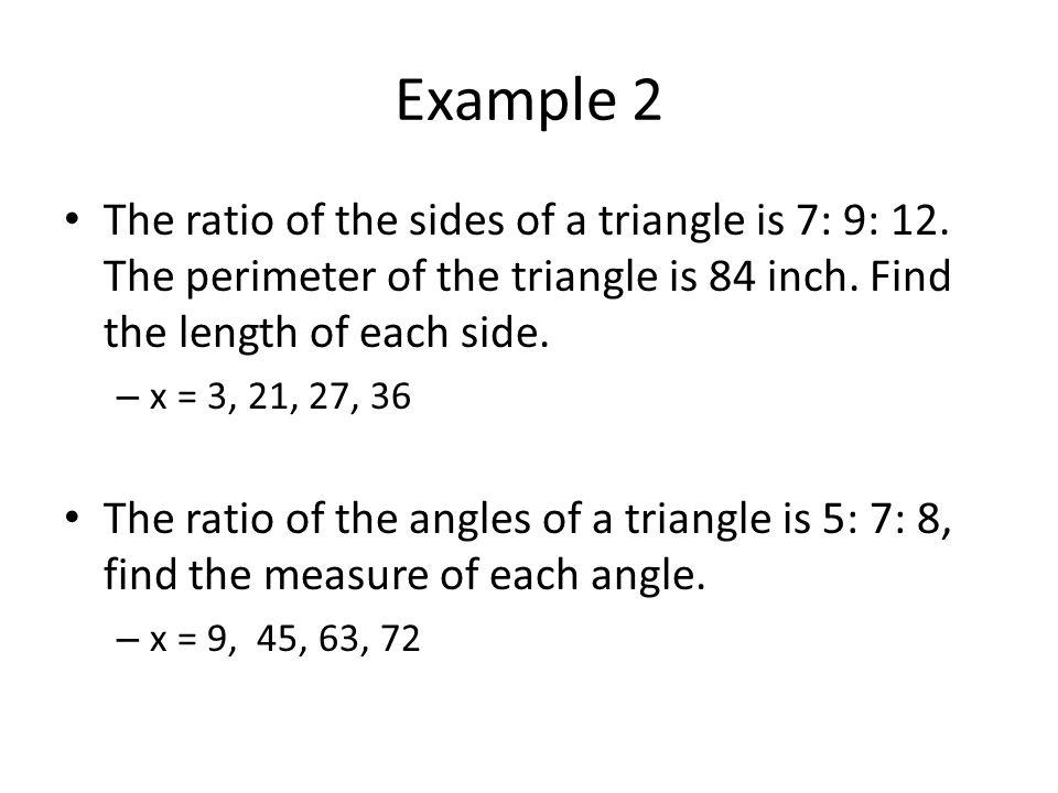 Example 2 The ratio of the sides of a triangle is 7: 9: 12.