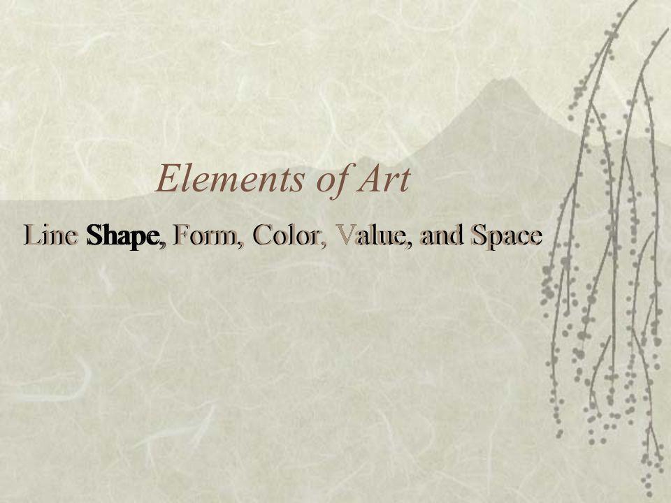Line Color Form : Elements of art line shape form color value and space. ppt