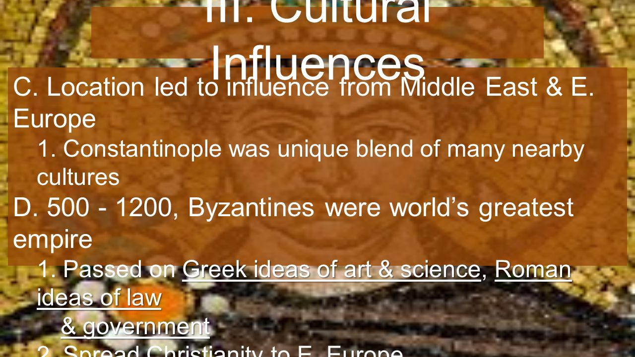 C. Location led to influence from Middle East & E.