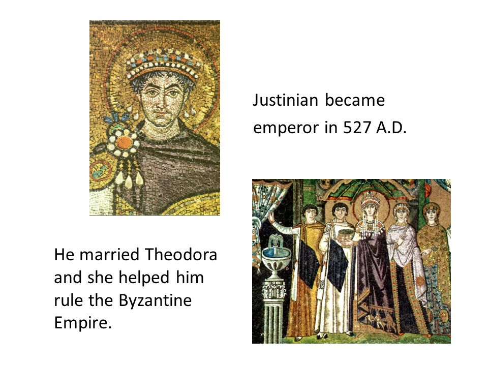 Justinian became emperor in 527 A.D.