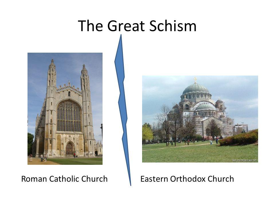 The Great Schism Eastern Orthodox ChurchRoman Catholic Church