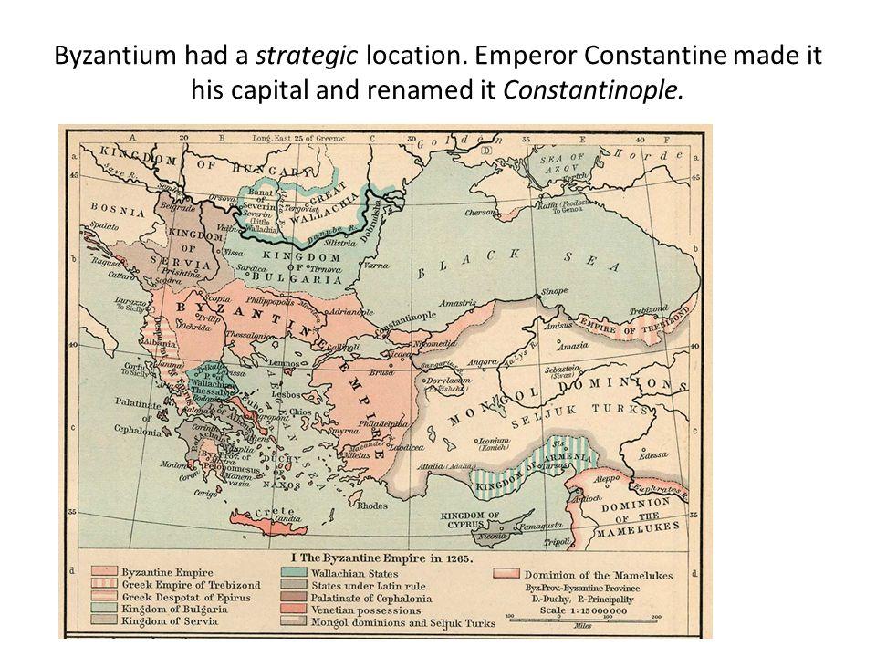 Byzantium had a strategic location.