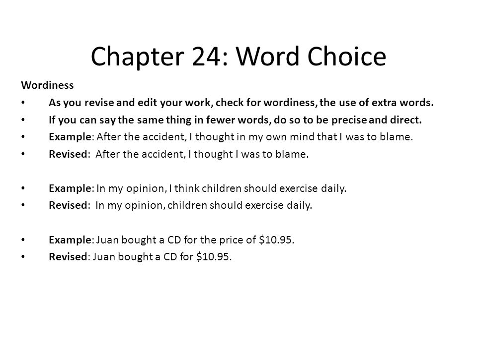 Chapter 24: Word Choice Slang Slang should be avoided in academic ...
