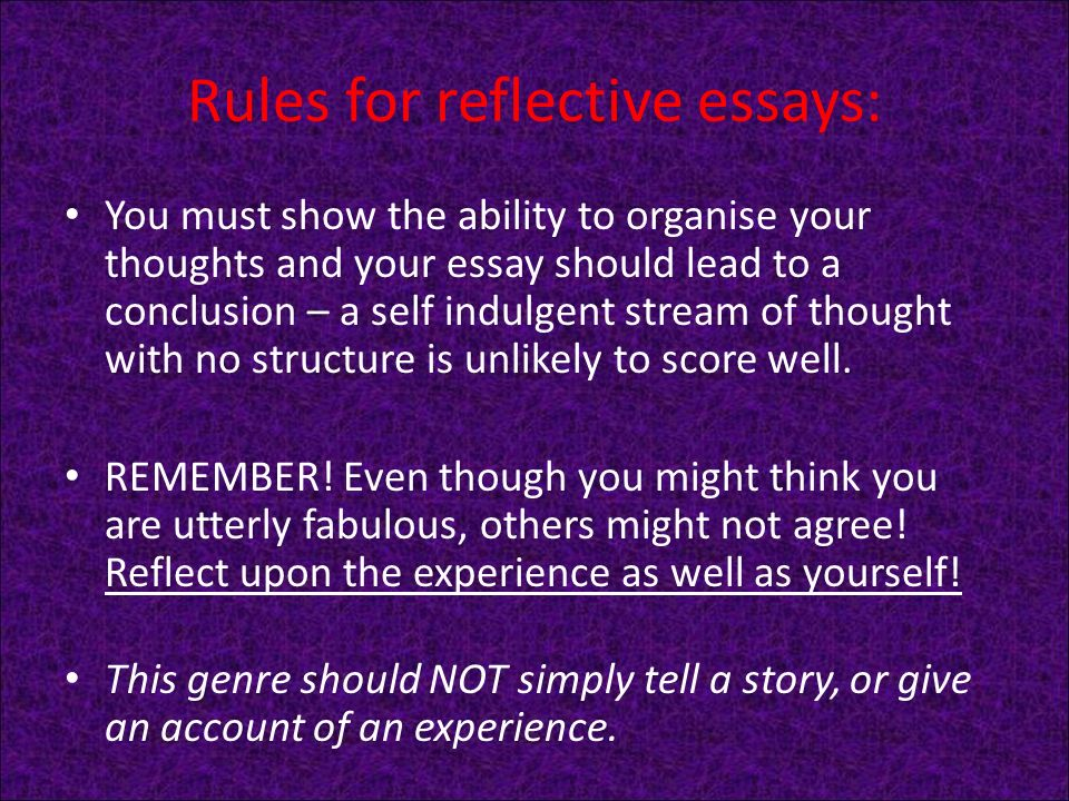 reflective essay structure On a reflective essay, you will first describe something and then explain the meaning of that person or thing so when you are writing a reflective essay about a person, you need to start by writing description and memories about that person.