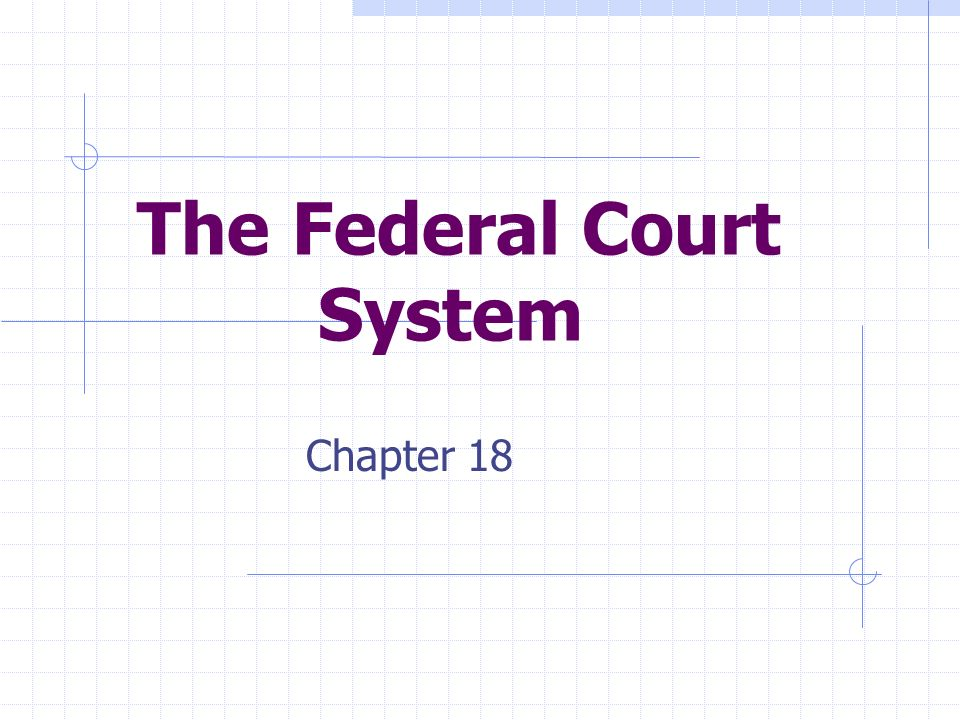 The Federal Court System Chapter 18