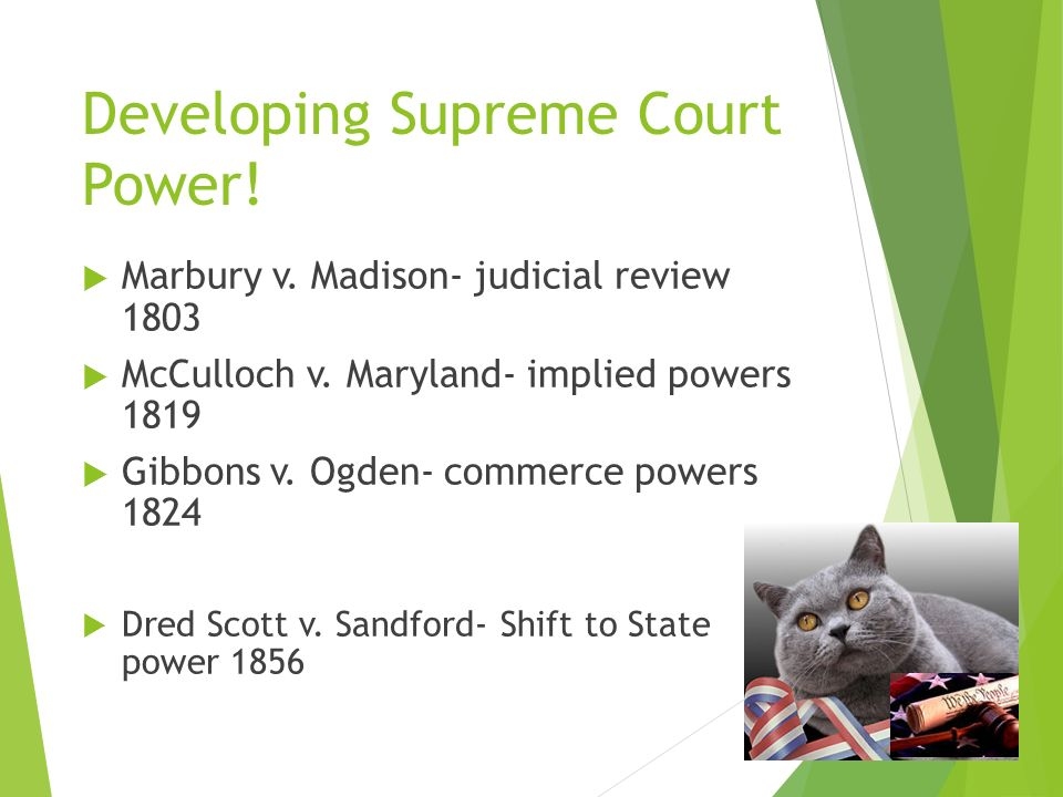 Developing Supreme Court Power.  Marbury v. Madison- judicial review 1803  McCulloch v.