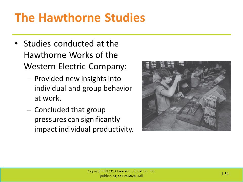 The Hawthorne Studies Studies conducted at the Hawthorne Works of the Western Electric Company: – Provided new insights into individual and group behavior at work.