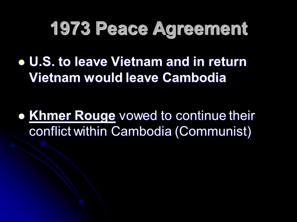 Vietnam war in cambodia cambodia a neutral state in the war 1973 peace agreement us to leave vietnam and in return vietnam would leave cambodia us platinumwayz