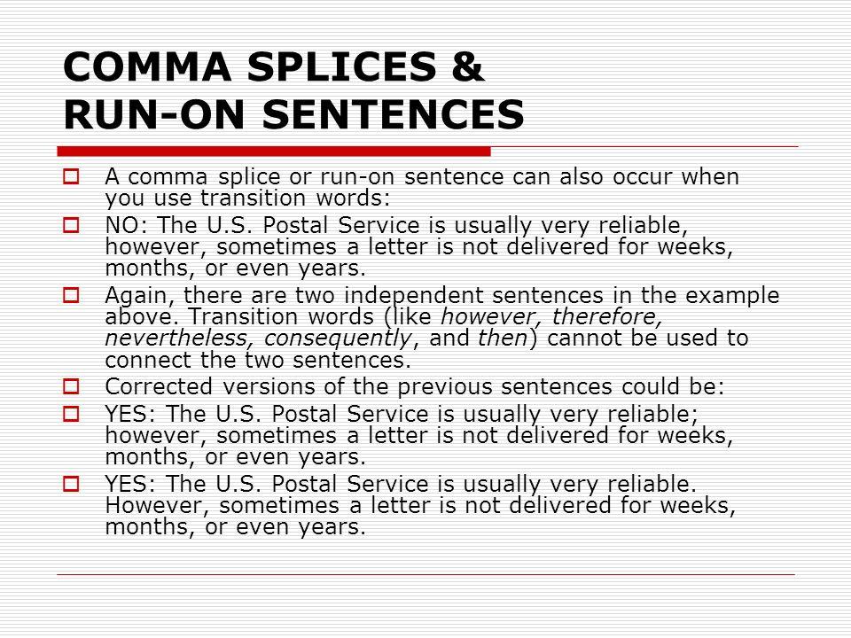 COMMA SPLICES & RUN-ON SENTENCES The comma splice and run-on (or ...