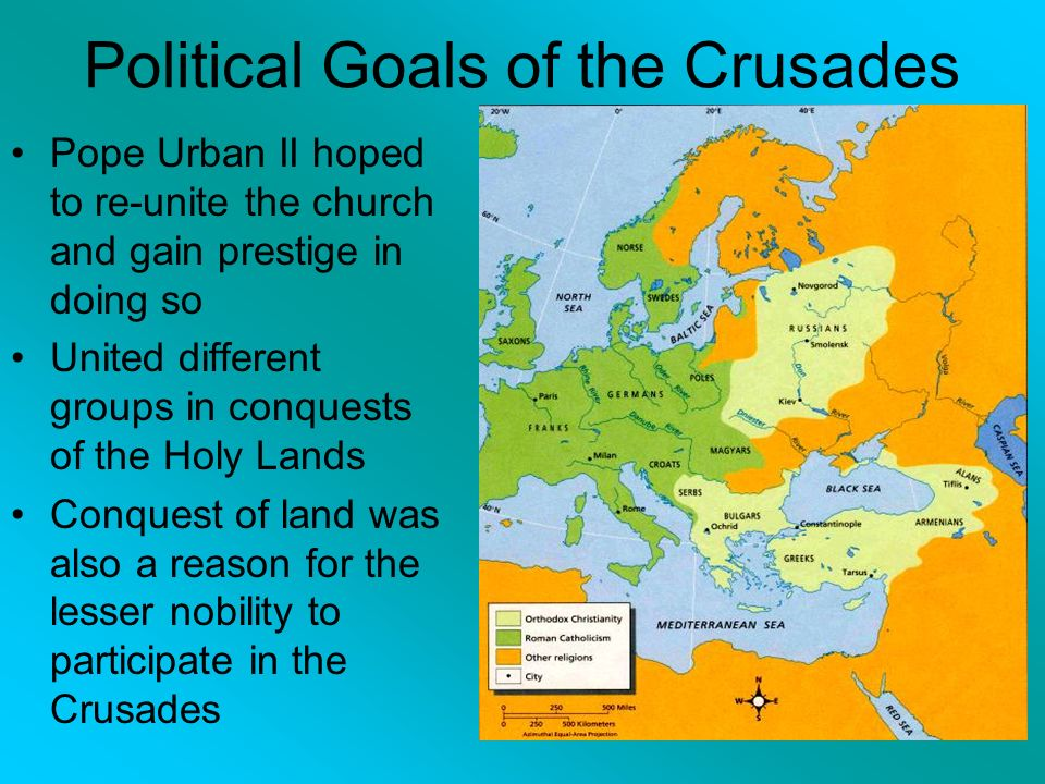 Political Goals of the Crusades Pope Urban II hoped to re-unite the church and gain prestige in doing so United different groups in conquests of the Holy Lands Conquest of land was also a reason for the lesser nobility to participate in the Crusades