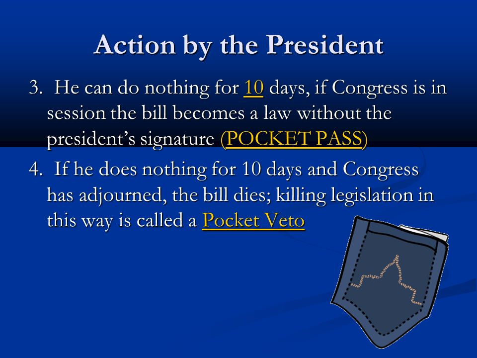 Action by the President 3.