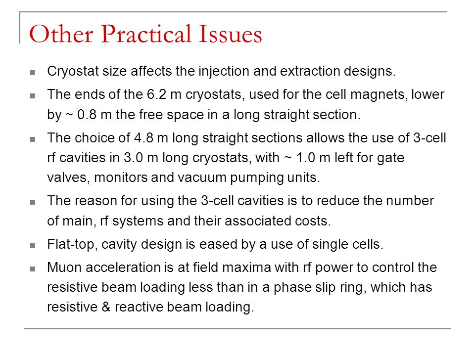 Other Practical Issues Cryostat size affects the injection and extraction designs.