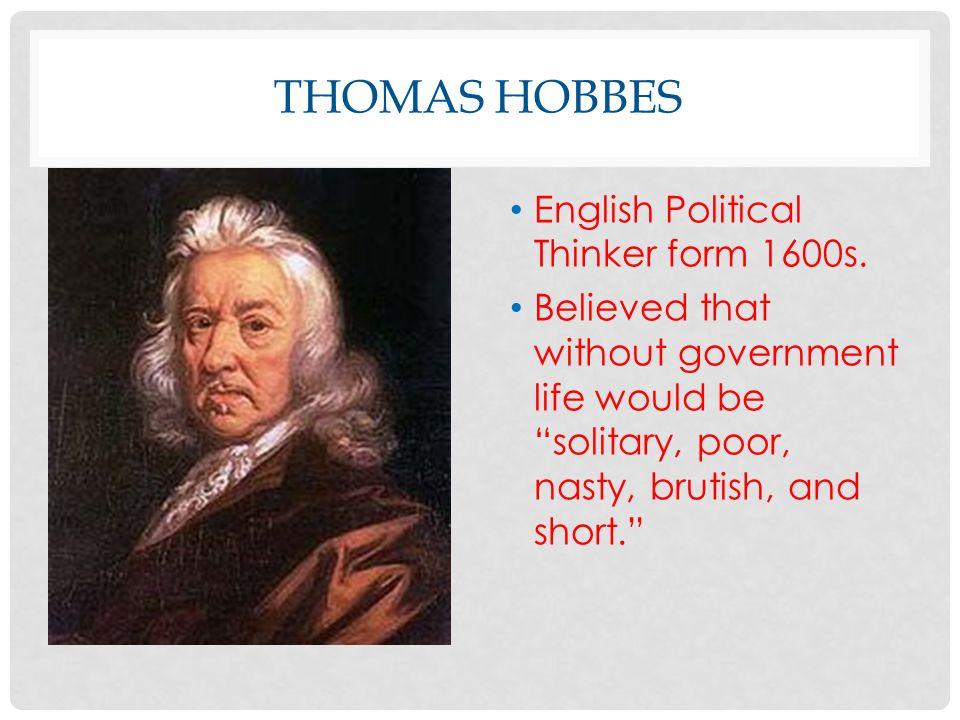 THOMAS HOBBES English Political Thinker form 1600s.