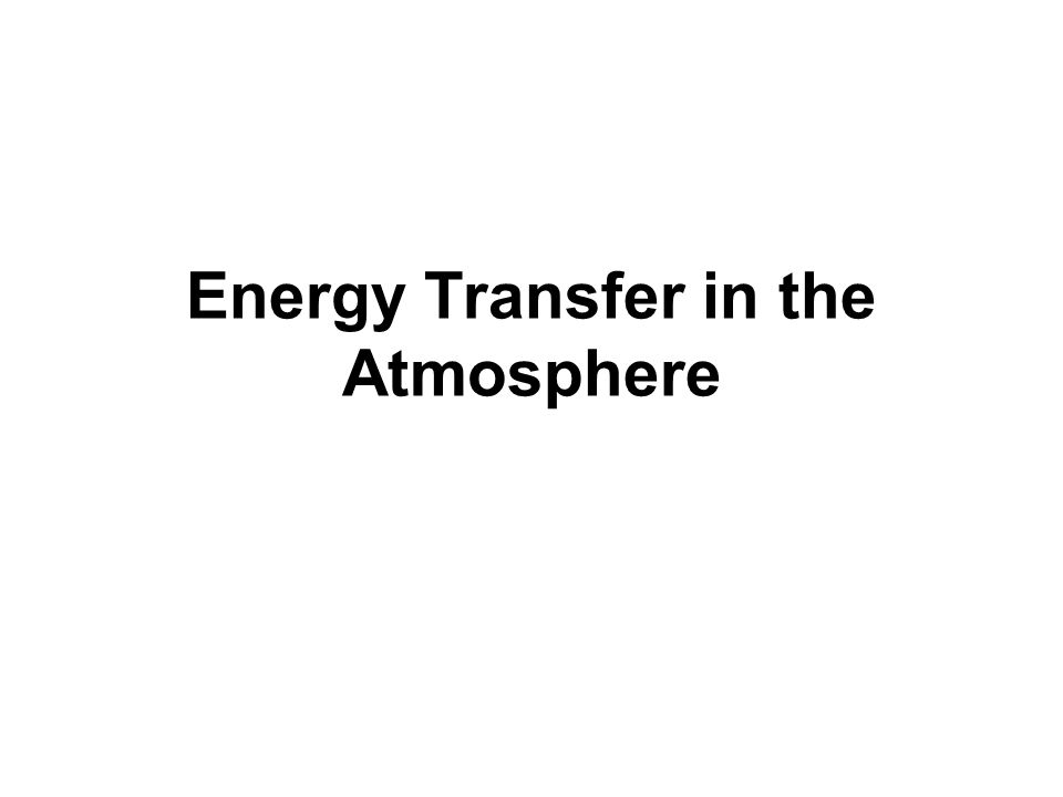Energy Transfer in the Atmosphere