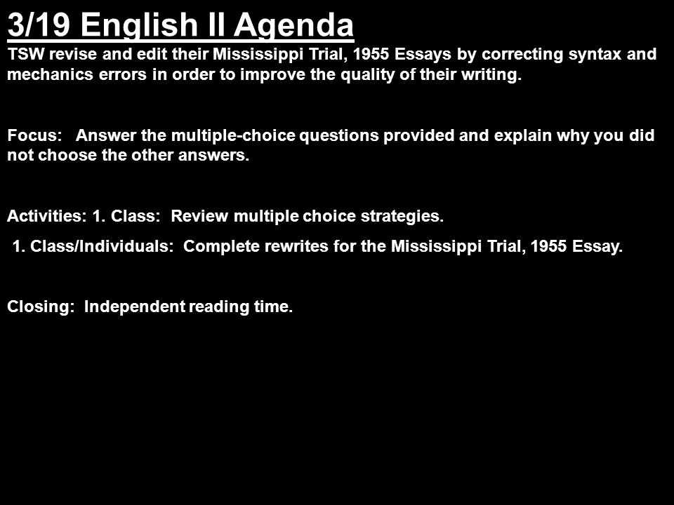 english ii agenda tsw revise and edit their mississippi trial  2 3 19 english ii agenda tsw revise and edit their mississippi trial 1955 essays by correcting syntax and mechanics errors in order to improve the quality