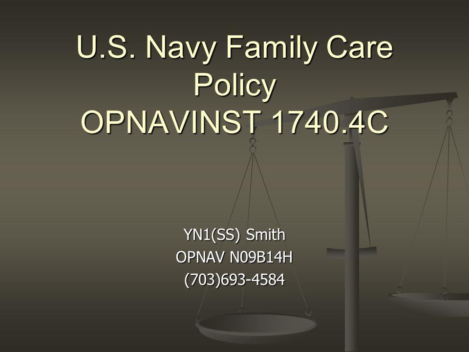 U.S. Navy Family Care Policy OPNAVINST C YN1(SS) Smith OPNAV ...