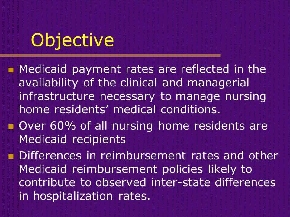 Objective Medicaid payment rates are reflected in the availability of the clinical and managerial infrastructure necessary to manage nursing home residents' medical conditions.