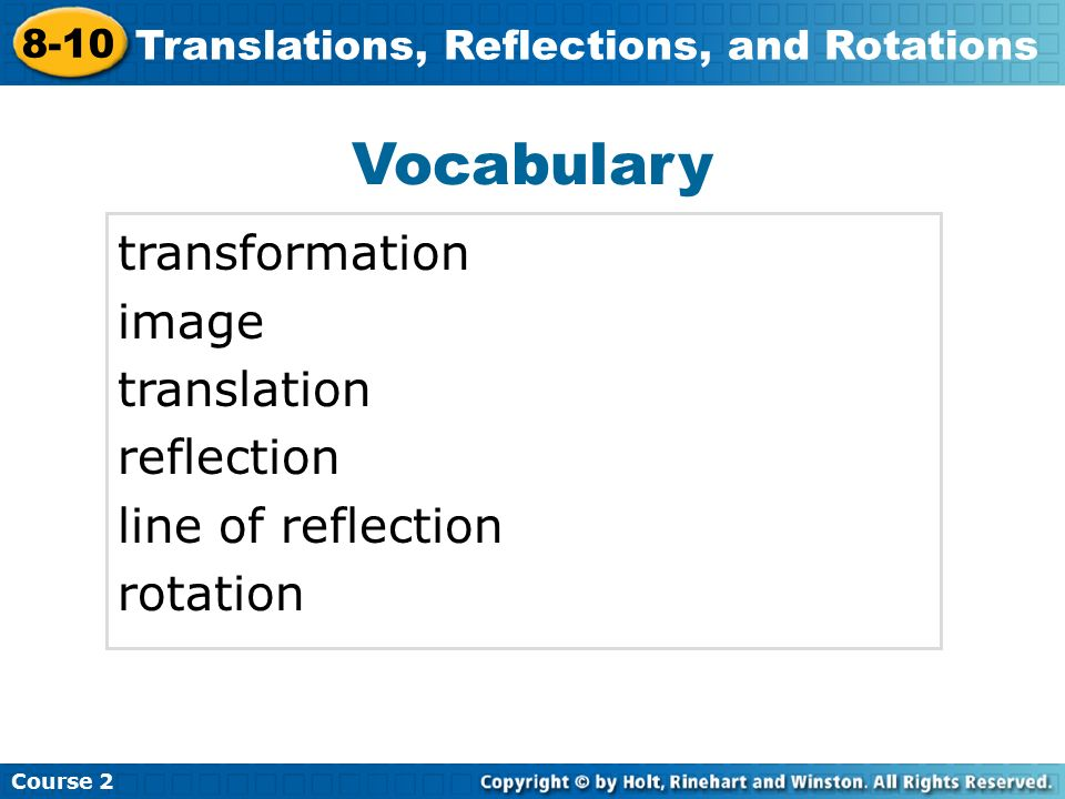 Vocabulary transformation image translation reflection line of reflection rotation Insert Lesson Title Here Course Translations, Reflections, and Rotations
