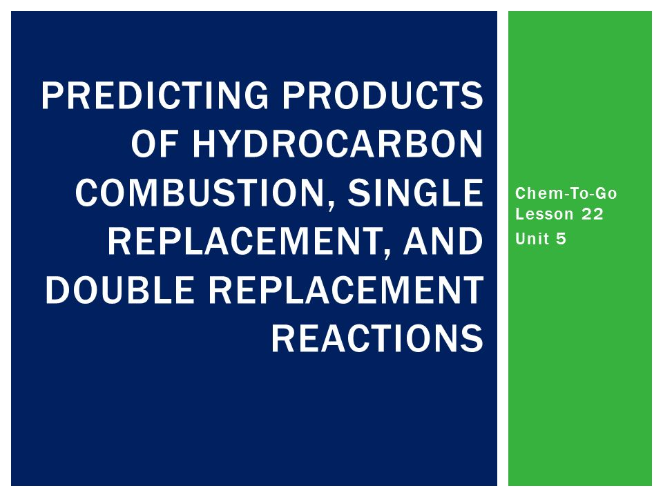 ChemToGo Lesson 22 Unit 5 PREDICTING PRODUCTS OF HYDROCARBON – Worksheet 5 Double-replacement Reactions